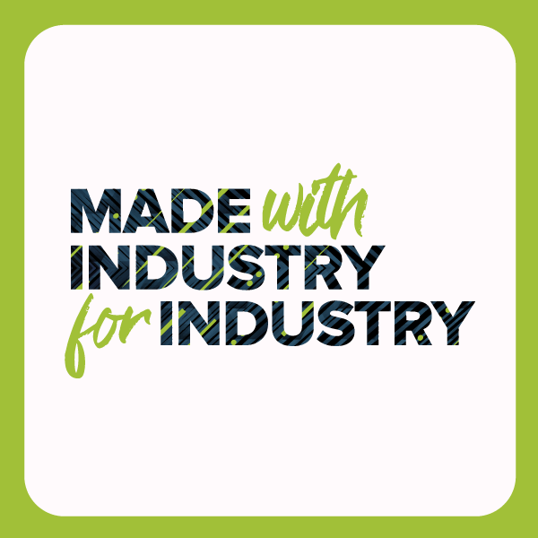 Made with Industry For Industry