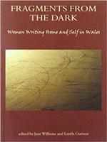 Fragments from the Dark Women Writing Home and Self in Wales