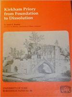 Kirkham Priory from Foundation to Dissolution