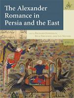 The Alexander Romance in Persia and the East