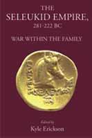 The Seleucid Empire: 281-222 BC. War Within the Family