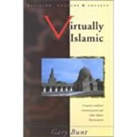 Virtually Islamic: Computer-Mediated Communication and Cyber-Islamic Environments